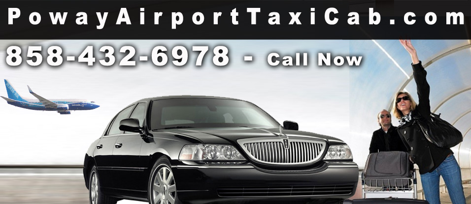 Poway Airport Taxi Cab - 858-432-6978 - Airport Taxi Cab to